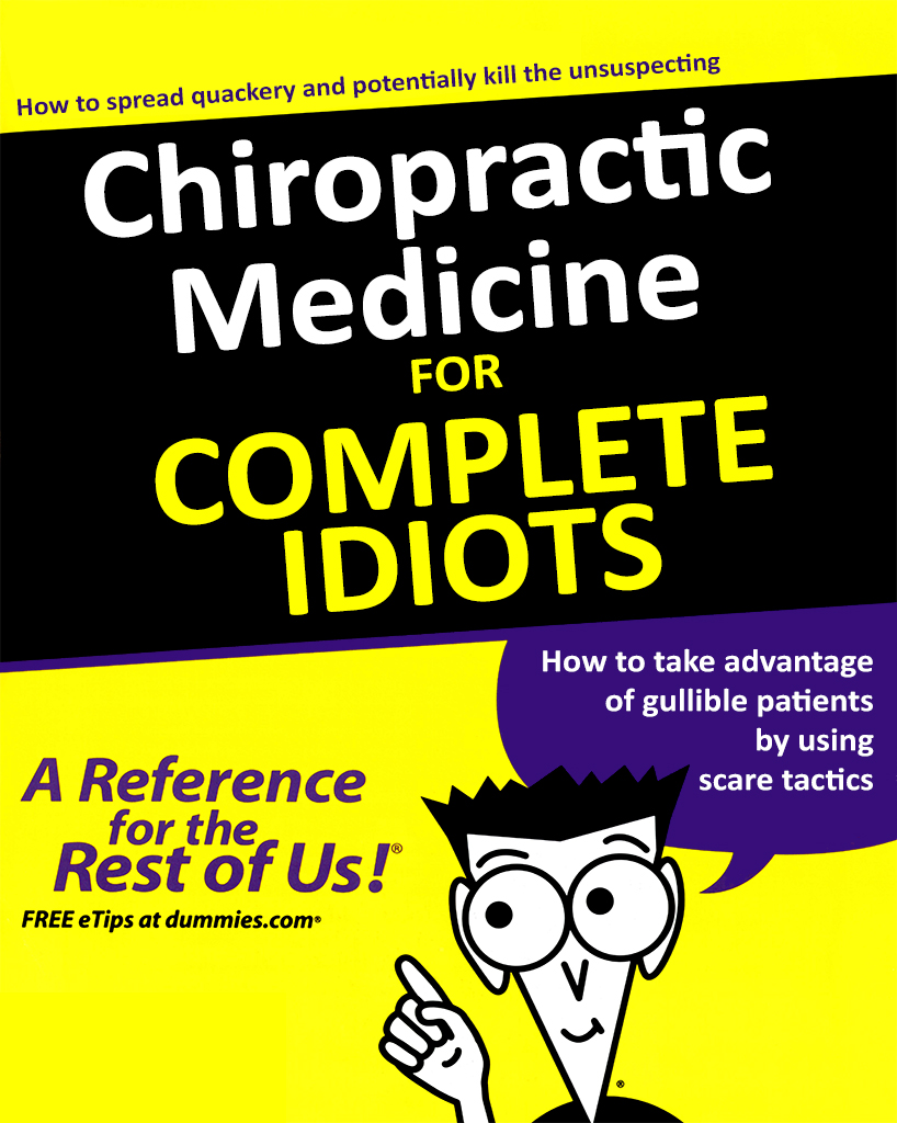 Chiropractic Medicine for Complete Idiots