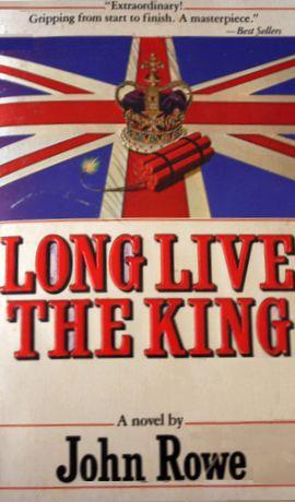 Long Live The King by John Rowe
